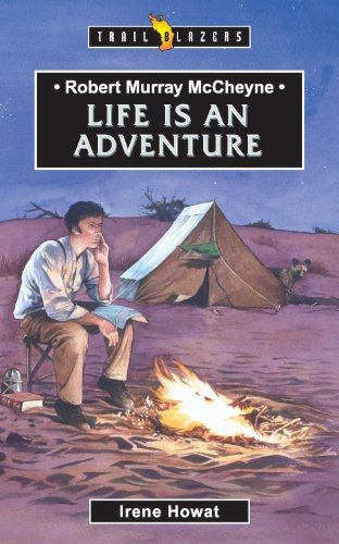 Robert Murray McCheyne: Life is an Adventure (Trailblazers)