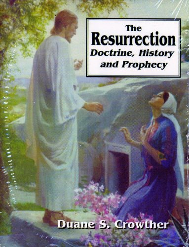 The Resurrection: Doctrine, History and Prophecy PDF