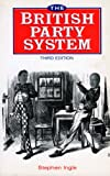 The British Party System, Ingle, Stephen, 1855674734