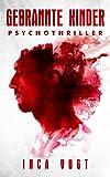 Gebrannte Kinder: Psychothriller (kindle edition)