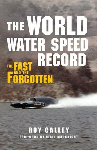 The World Water Speed Record: The Fast and The Forgotten Speed Records