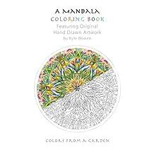 A Mandala Coloring Book: Featuring Original Hand Drawn Artwork by Kyle Bowen
