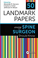 50 Landmark Papers Every Spine Surgeon Should Know Front Cover
