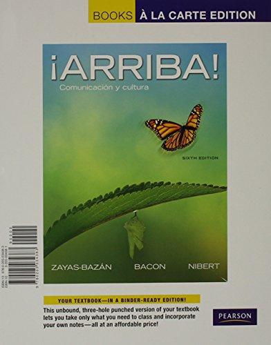 ¡Arriba!: Comunicación y cultura, Books a la Carte Edition & MySpanishLab with Pearson eText -- Access Card -- for A