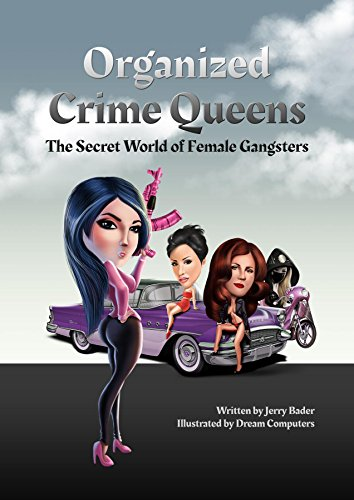 [Organized Crime Queens: The Secret World of Female Gangsters] (Female Gangsters)