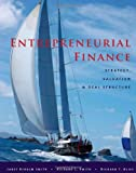 img - for Entrepreneurial Finance- Strategy, Valuation, & Deal Structure (11) by Smith, Janet Kiholm - Smith, Richard L - Bliss, Richard T [Hardcover (2011)] book / textbook / text book