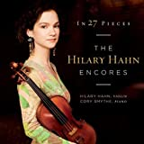 Music - In 27 Pieces: the Hilary Hahn Encores