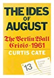 Ides of August, Curtis Cate, 0871312557