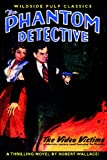 The Phantom Detective in the Video Victims, Robert Wallace, 1434458652