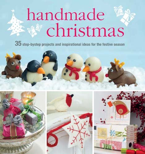 Christmas Craft Idea - Handmade Christmas: Over 35 step-by-step projects and inspirational ideas for the festive season
