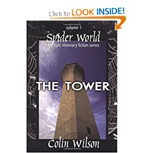 Spider World: The Tower (Spider World: Epic Visionary Fiction) (Bk. 1) Colin Wilson