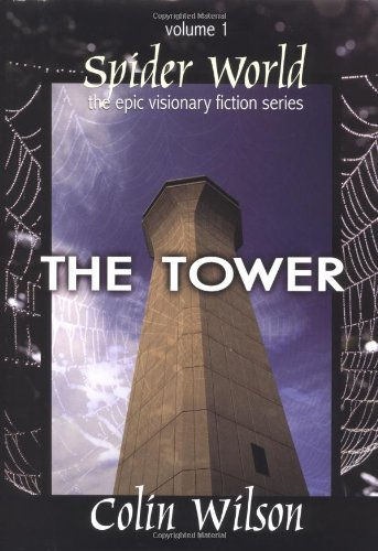 Spider World: The Tower (Spider World: Epic Visionary Fiction) (Bk. 1)