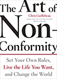 img - for The Art of Non-Conformity: Set Your Own Rules, Live the Life You Want, and Change the World (Perigee Book.) book / textbook / text book