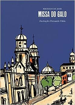 Missa do galo: Machado de Assis: Amazon.com.br: Livros