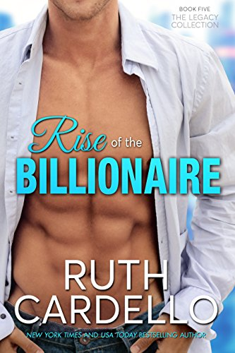 Rise Collection (Rise of the Billionaire (Book 5) (Legacy Collection))