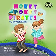 The Hokey Pokey Pirates Audiobook by Kristi King-Morgan, Peyton King Narrated by Jerry Fischer
