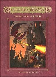 Les Soeurs Grimm, Tome 5 : Cendrillon, le retour par Michael Buckley
