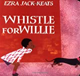 Whistle for Willie, Ezra Jack Keats, 0670880469