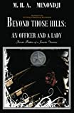 img - for Beyond Those Hills: An Officer and a Lady - Private Battles of a Female Warrior book / textbook / text book