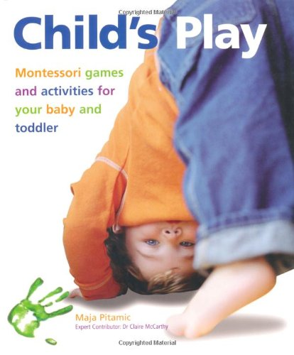 Child's Play  Montessori Games And Activities For Your Baby And Toddler