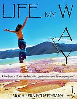 Life my way: Diario Personal (Spanish Edition)