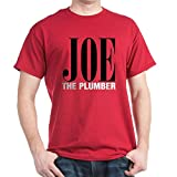CafePress Joe The Plumber Shirts! 100% Cotton T-Shirt