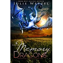 For the Memory of Dragons (Dragons of Eternity Book 2)