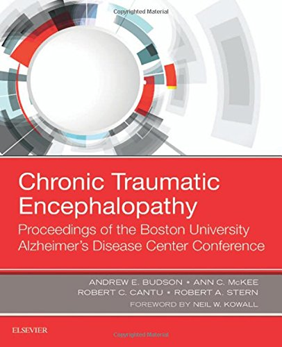 Chronic Traumatic Encephalopathy: Proceedings of the Boston University Alzheimer's Disease Center Conference