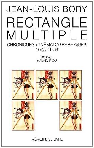 Livre gratuits en ligne Rectangle multiple. Chroniques cinématographiques, 1975-1976 pdf epub