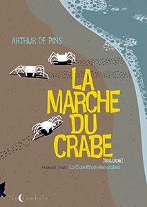 vignette de 'La marche du crabe n° 1<br /> La condition des crabes (Arthur de Pins)'