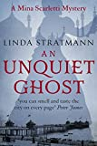 An Unquiet Ghost (Mina Scarletti Mystery Book 3)