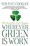 img - for Wherever Green Is Worn: The Story of the Irish Diaspora book / textbook / text book