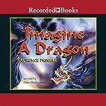 Imagine a Dragon | Laurence Pringle