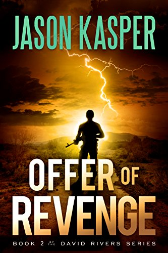 Offer of Revenge: An Action Thriller Novel (David Rivers Book 2) by [Kasper, Jason]