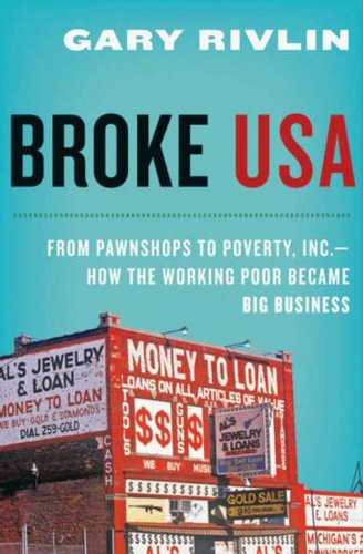 Broke, USA: From Pawnshops to Poverty, Inc.—How the Working Poor Became Big - Usa Broke