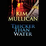 Thicker than Water | Kim Mullican