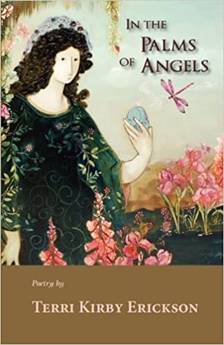 In the Palms of Angels by Terri Kirby Erickson (2011-04-01)