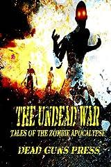 Undead War: Tales of the Zombie Apocalypse (Dead Guns Press) (Volume 2) Paperback