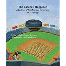 The Baseball Haggadah: A Festival of Freedom and Springtime in 15 Innings
