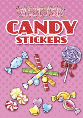 Candy Stickers (Glitter Candy Stickers (Dover Little Activity Books Stickers))
