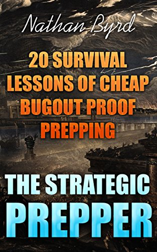 Buy cheap the strategic prepper survival lessons cheap bugout proof prepping