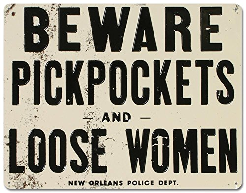Club Tin - Beware of Pickpockets And Loose Women Tin Sign 11 x 14in