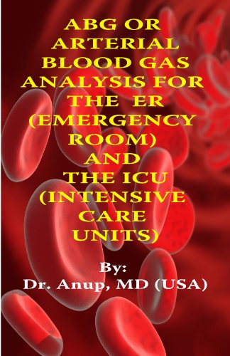 ABG Analysis For ERs  Emergency Rooms  And ICUs  Intensive Care Units   English Edition