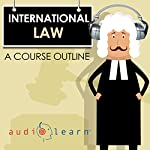 International Law AudioLearn: A Course Outline | AudioLearn Content Team