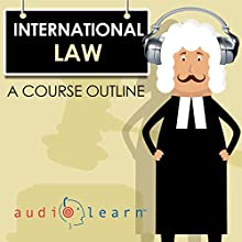 International Law AudioLearn: A Course Outline Audiobook by AudioLearn Content Team Narrated by Terry Rose