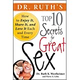 Dr. Ruth's Top Ten Secrets for Great Sex: How to Enjoy it, Share it, and Love it Each and Every Time