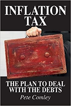 Book Inflation Tax: The Plan to Deal with the Debts by Comley, Pete (2013)