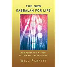 The New Kabbalah For Life: The Power and Wisdom of this Ancient Tradition