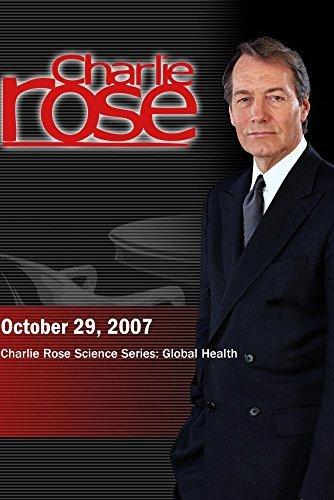 Charlie Rose - Charlie Rose Science Series: Global Health (October 29, 2007) by Charlie Rose, Inc.