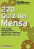 220 quiz del Mensa. Quiz logici matematici e visuali per mettere alla prova il tuo Q.I.